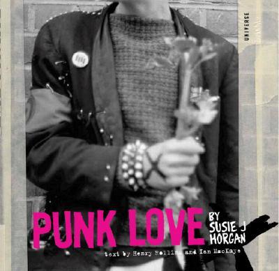 Punk Love By Horgan, Suzy J./ Mckaye, Ian/ Rollins, Henry/ Mackaye, Alec