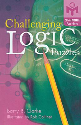 Challenging Logic Puzzles By Clarke, Barry R./ Collinet, Rob (ILT)